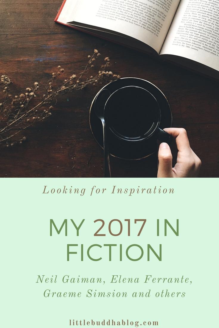Little Buddha Blog - My 2017 in Fiction. Neil Gaiman, Elena Ferrante, Graeme Simsion and others